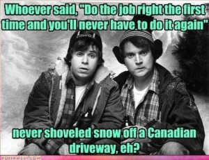 Bob and Doug McKenzie - show shoveling in Canadian winter