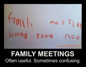 Regular family meetings are a very useful parenting strategy, but sometimes when your child takes the reins they can get a little...confusing. www.picklesINK.com