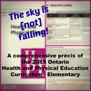 The sky is [not] falling! A comprehensive precis of the 2015 Ontario Health and Physical Education Curriculum - Elementary 2015 Ontario Elementary schools sexual education curriculum; #summary