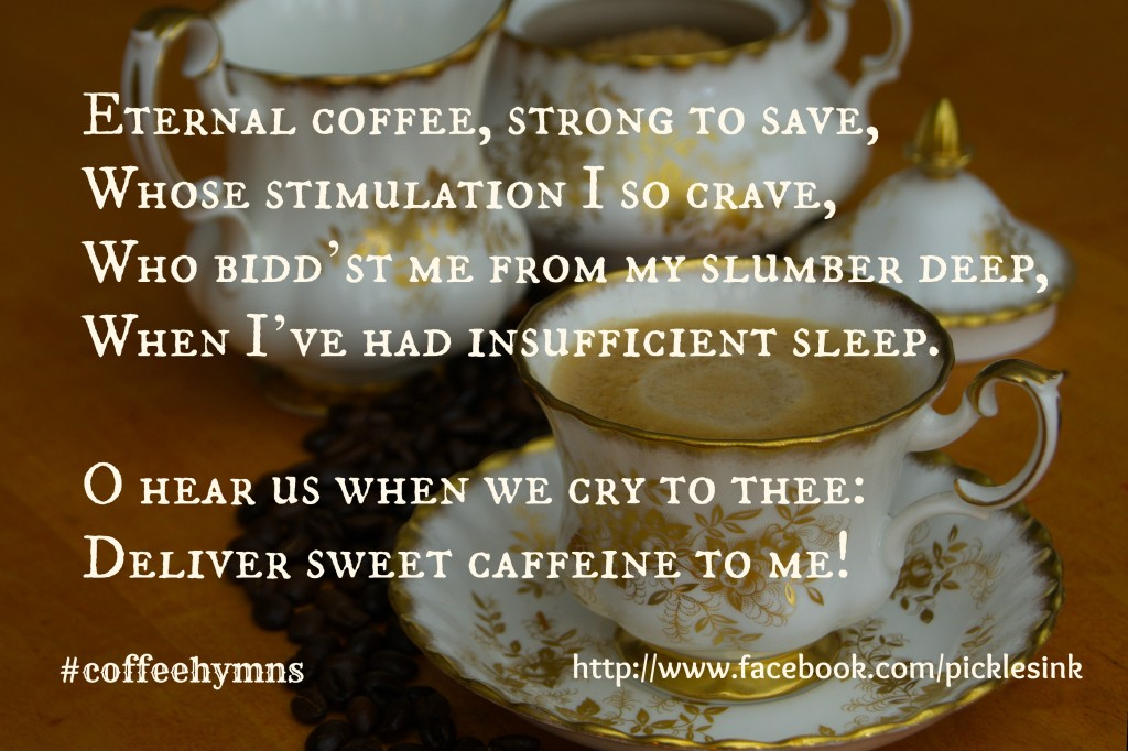 I know I've had mornings like this! #coffeehymns www.picklesINK.com
