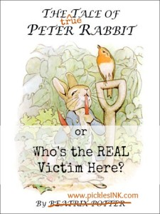 There's nothing like a bunny in your vegetable garden to make you see the TRUTH in a classic children's story.